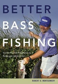 Better Bass Fishing: Secrets from the Headwaters by a Bassmaster Senior Writer